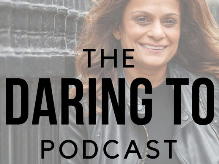 Daring to Podcast: Rita Trehan chats to Ammad Ahmad on introductions, gaining a network and taking care of your team