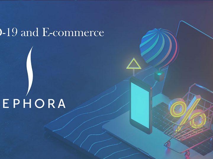 Article | COVID-19 and E-commerce, Sephora